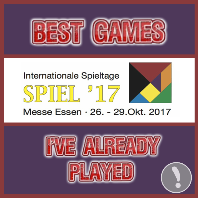 Best Essen Spiel 2017 Games That I've Already Played