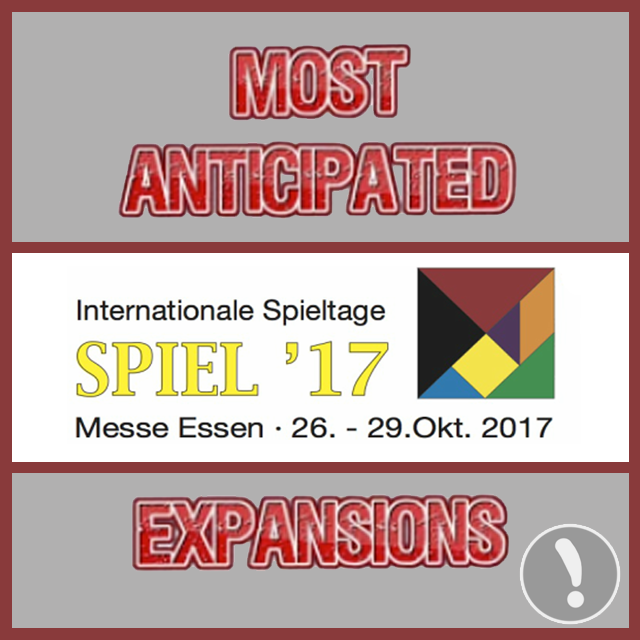 Most Anticipated Expansions at Essen Spiel 2017